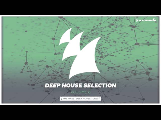 Armada Deep House Selection, Vol. 6 (The Finest Deep House Tunes) [OUT NOW]