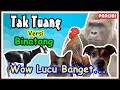 Tak Tun Tuang Cover Binatang | Lucu Banget # Parody 🐓🐈🐐🐒🐕