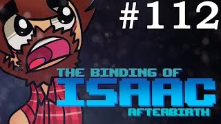 The Binding of Isaac: Afterbirth - Episode 112 - ALL HAIL BUMBO
