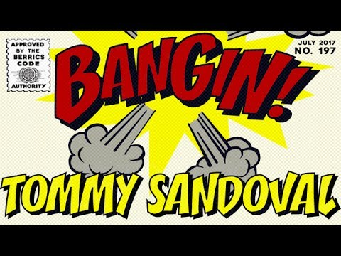 Tommy Sandoval - Bangin!