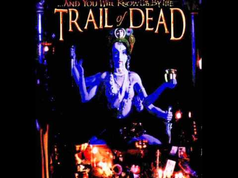 And You Will Know Us By The Trail Of Dead - Sigh Your Children