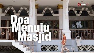 Panduan Ibadah: Doa Menuju Masjid