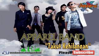 Apparel Band- Takut Kehilangan (Official Lyric Video) Indie Band Karawang