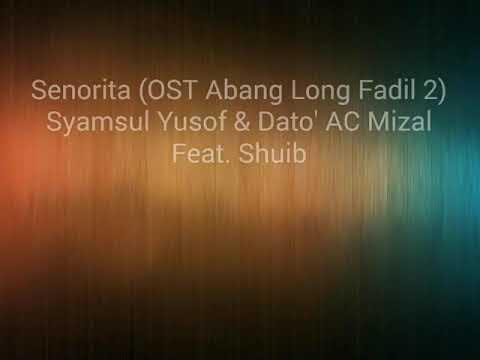 Lirik Lagu Senorita – OST Abang Long Fadil 2 – Syamsul Yusof, AC Mizal & Shuib