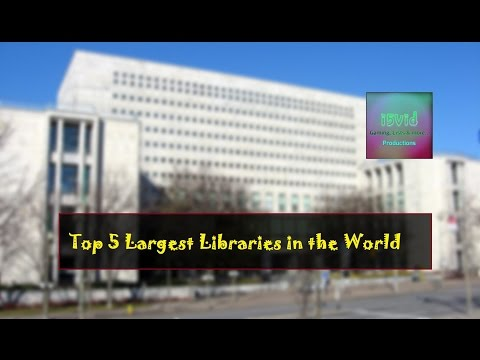Top 5 Largest Libraries in the World