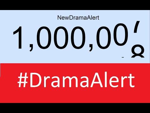 Breaking #DramaAlert Now Over 1M Subscribers!