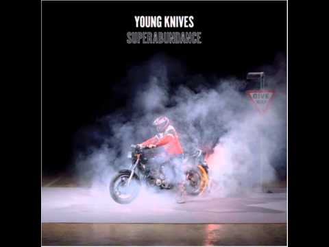 Young Knives - Fit 4 U