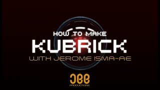 How To Make Kubrick with Jerome Isma-Ae - Playthrough and Intro