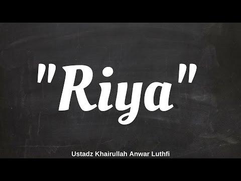 Akhlak - Akhlak Tercela: Riya #3 - Ustadz Khairullah Anwar Luthfi, Lc