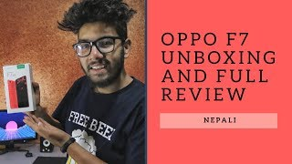 OPPO F7 Unboxing and Full Review [Nepali]