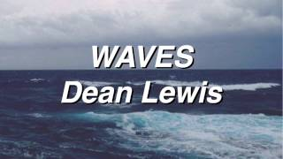 Waves - Dean Lewis (Lyrics)