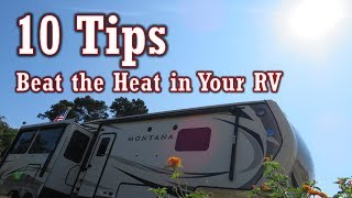 10 Tips    Beat the Heat in your RV    Full Time RV Living