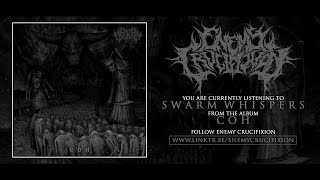 ENEMY CRUCIFIXION - SWARM WHISPERS [SINGLE] (2020) SW EXCLUSIVE