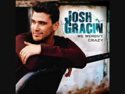 Josh Gracin - We Werent Crazy