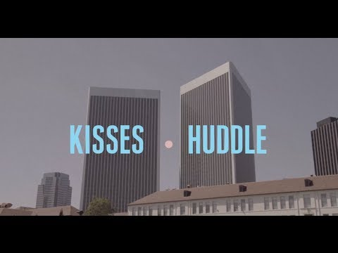 Kisses - Huddle (Official Video)