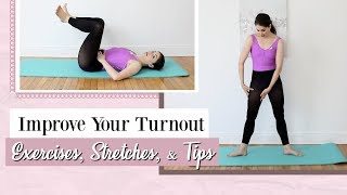 Improve Your Turnout | Exercises, Stretches, & Tips | Kathryn Morgan