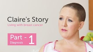 Claire's Story - Living with Breast Cancer. Part 1; Diagnosis