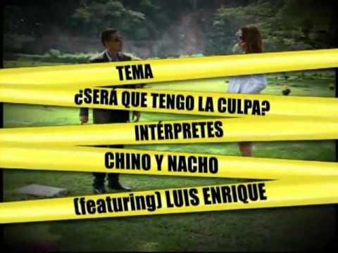 Chino Y Nacho Ft. Luis Enrique - ¿será Que Tengo La Culpa? video