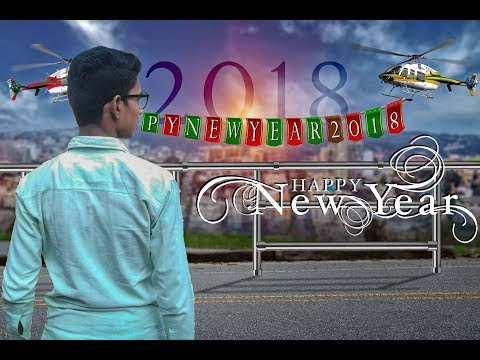 Happy New Year - 2018 | Photoshop Photo Editing in Look is very Awesome | CB Ediz Formula