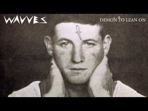 Wavves - Demon To Lean On [AUDIO]