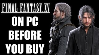 Final Fantasy 15 PC - 15 Things You ABSOLUTELY NEED TO KNOW Before You BUY