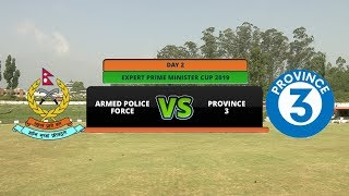 EXPERT PRIME MINISTER CUP 2076 || ARMED POLICE FORCE (APF) Vs PROVINCE NO.3 || AP1HD || 1ST INNNING