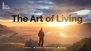 The Art of Living - Dr. Bilal Philips [HD]