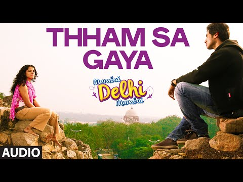 Thham Sa Gaya Full AUDIO Song | Mumbai Delhi Mumbai | Papon |...