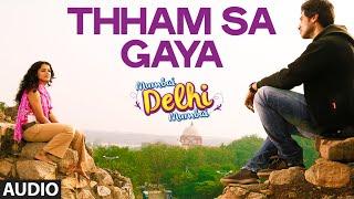 'Thham Sa Gaya' Full AUDIO Song   Mumbai Delhi Mumbai   Papon   Sawan Dutta