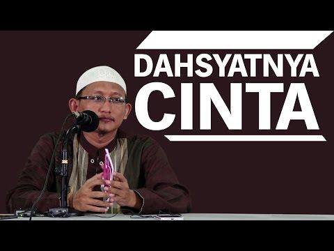 Dahsyatnya Cinta - Ustadz Abu Yahya Badru Salam, Lc