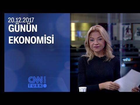 Günün Ekonomisi 20.12.2017 Çarşamba