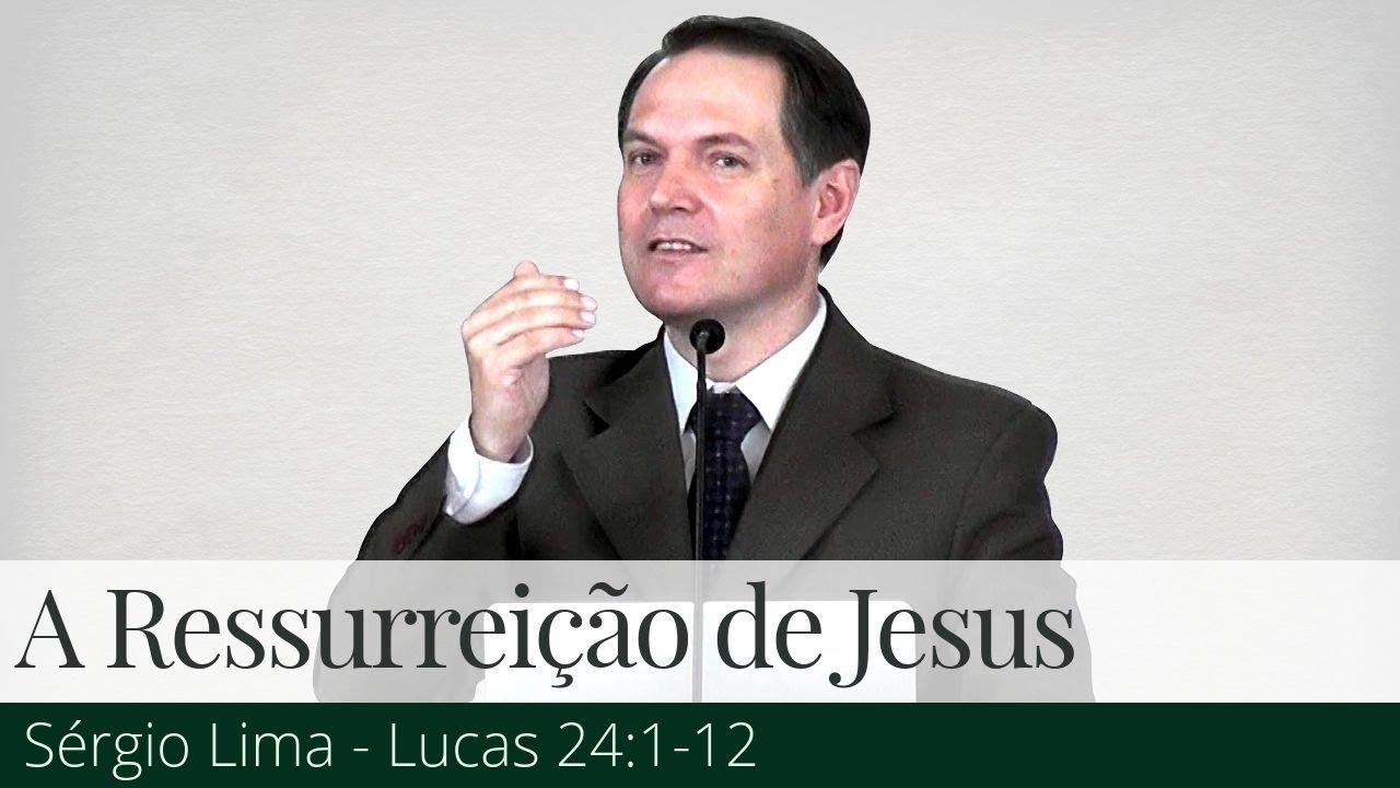 A Ressurreição de Jesus - Sérgio Lima