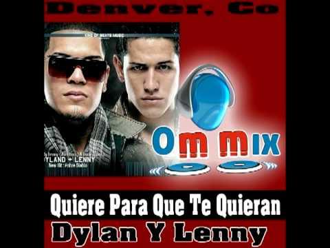 Dylan y Lenny - Quiere Para Que Te Quieran (Dj Ommix Remix) Video