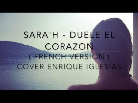 DUELE EL CORAZON ( FRENCH VERSION ) Enrique Iglesias ft. Wisin ( Sara'h Cover )