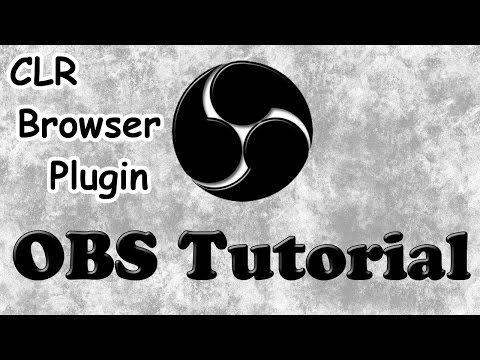 CLR Browser Plugin Tutorial - Open Broadcaster Software OBS