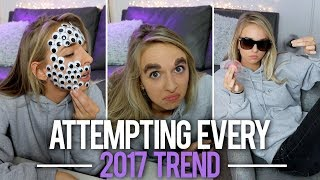 ATTEMPTING EVERY 2017 TREND by : jennxpenn