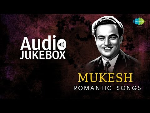 Romantic Hits of Mukesh | Old Hindi Love Songs | Audio Jukebox