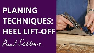 Planing Techniques: Heel Lift-off | Paul Sellers