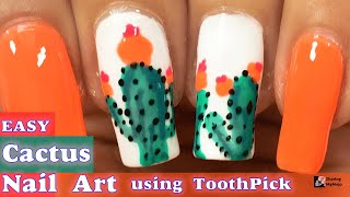 Cactus Nail Art with Orange Nails 🌵 Easy & Quick Nails Design using Toothpick