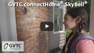 GVTC connectHome® SkyBell®