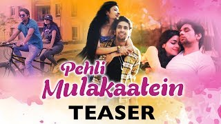 Pehli Mulakaatein | Teaser | Ved Sharma | Priya Singh | Releasing 13th February 2018