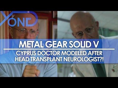 Metal Gear Solid V - Cyprus Doctor Modeled After Head Transplant Neurologist?