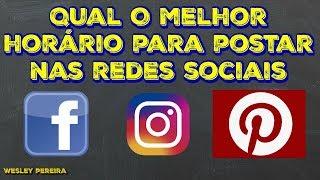 Qual os Melhores Horários Para Postar nas Redes Sociais - Facebook, Instagram, Pinterest