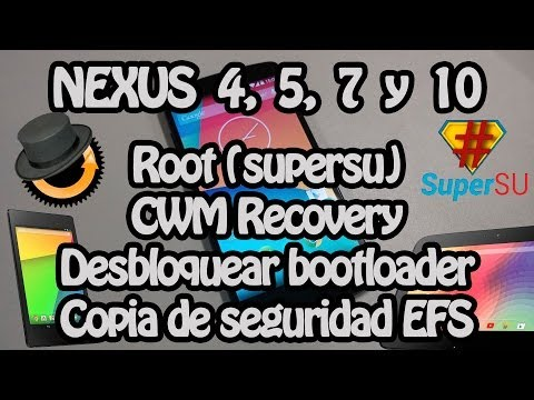 Nexus 5. 7. 10. 4 - Root. Copia EFS. CWM Recovery. Desbloquear Bootloader (4.4. 4.4.2. 4.4.3. 4.4.4)