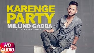 Karenge Party (Full Audio Song) | Millind Gaba | Latest Punjabi Audio Song | Speed Records