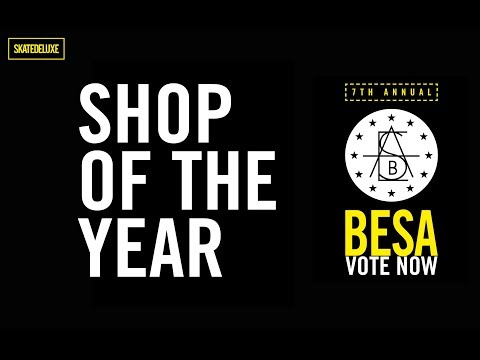 Vote Now: Shop Of The Year | BESA - European Skateboard Awards 2018
