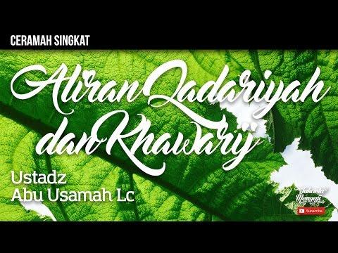 Aliran Qadariyah dan Khawarij - Ustadz Abu Usamah, Lc.