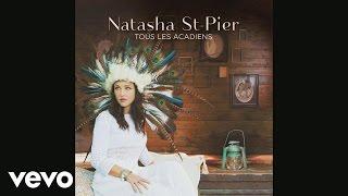 Natasha St-Pier - Tous les Acadiens (audio)