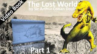 Part 1 - The Lost World Audiobook by Sir Arthur Conan Doyle (Chs 01-07)