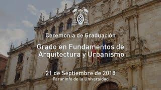 Graduación del Grado en Fundamentos de Arquitectura y Urbanismo · 21/09/2018